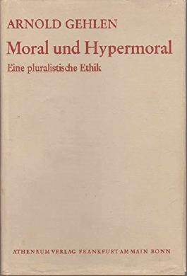 Moral und Hypermoral: eine pluralistische Ethik