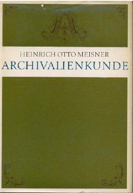 Archivalienkunde vom 16. Jahrhundert bis 1918