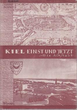 Kiel einst und jetzt. Die Altstadt
