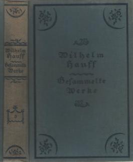 Wilhelm Hauff's gesammelte Werke in vier Bänden