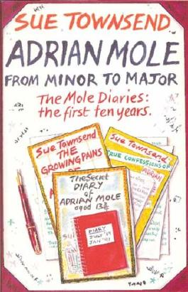Adrian Mole from Minor to Major: The Mole Diaries - The First Ten Years