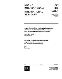 IEC 61017-1 Ed. 1.0 b:1991, Portable, transportable or installed X or gamma radiation ratemeters for environmental monitoring - Part 1: Ratemeters