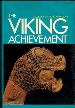 The Viking Achievement: The society and culture of early medieval Scandanavia