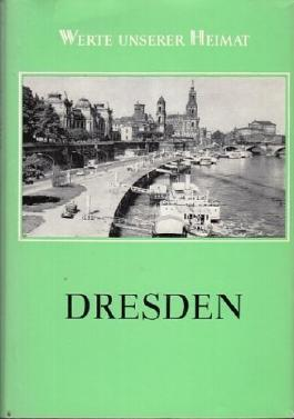 Dresden. Ergebnisse der heimatkundlichen Bestandsaufnahme.