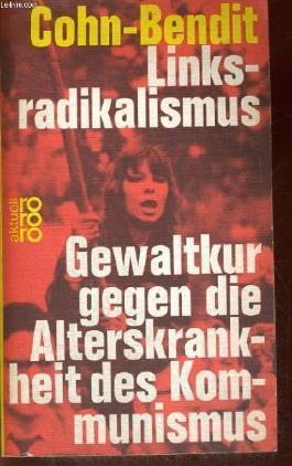 Linksradikalismus - Gewaltkur gegen die Alterskrankheit des Kommunismus