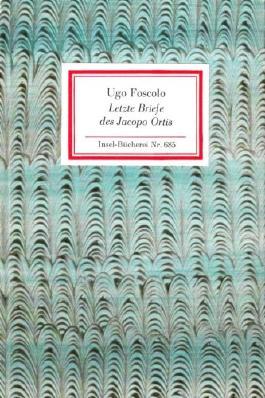 Insel-Bücherei Nr. 685: Letzte Briefe des Jacopo Ortis
