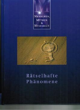 Menschen, Mythen & Mysterien  Rätselhafte Phänomene