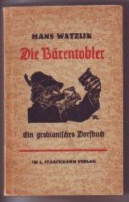 Die Bärentobler. Ein grobianisches Dorfbuch. Mit Holzschnitten von Richard Rother