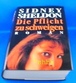 Sidney Sheldon: Die Pflicht zu schweigen