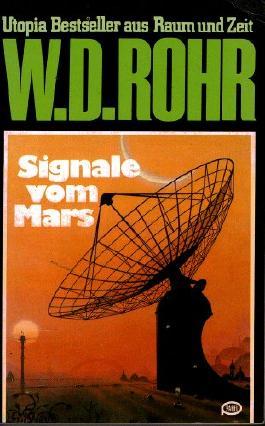 W.D.ROHR-Taschenbuch Bd. 23, SIGNALE VOM MARS (Utopia Bestseller aus Raum und Zeit)