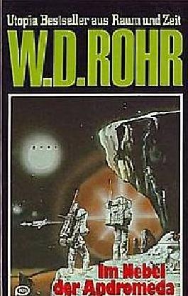 W.D.ROHR-Taschenbuch Bd. 10, IM NEBEL DER ANDROMEDA (Utopia Bestseller aus Raum und Zeit)