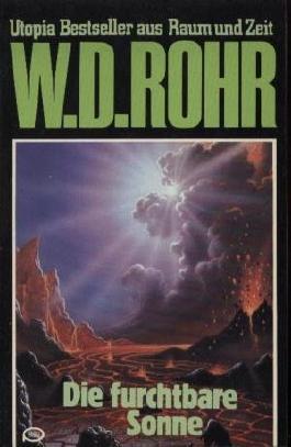 W.D.ROHR-Taschenbuch Bd. 14, DIE FURCHTBARE SONNE (Utopia Bestseller aus Raum und Zeit)