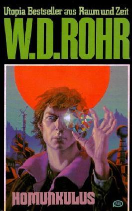 W.D.ROHR-Taschenbuch Bd. 17, HOMUNKULUS (Utopia Bestseller aus Raum und Zeit)