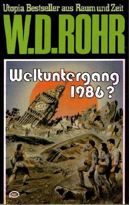 W.D.ROHR-Taschenbuch Bd. 16, WELTUNTERGANG 1986 ? (Utopia Bestseller aus Raum und Zeit)