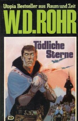 W.D.ROHR-Taschenbuch Bd. 21, TÖDLICHE STERNE (Utopia Bestseller aus Raum und Zeit)