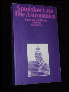 Die Astronauten,Stanislaw Lem. [Aus d. Poln. von Rudolf Pabel]