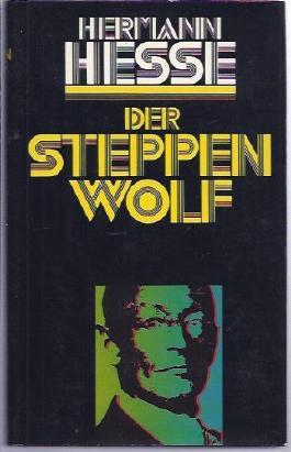 Der Steppenwolf und unbekannte Texte aus dem Umkreis des Steppenwolf