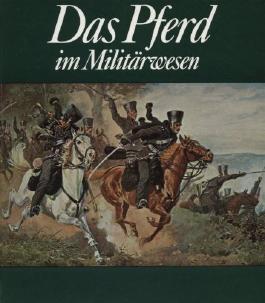 Das Pferd im Militärwesen