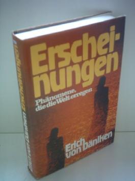 Erich von Däniken: Erscheinungen - Phänomene, die die Welt erregen