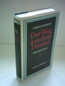 Nikolai Leskow: Der Weg aus dem Dunkel - Erzählungen I