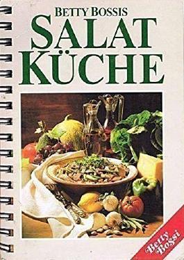 Betty Bossis Salatküche. 144 Salatrezepte für jede Gelegenheit.