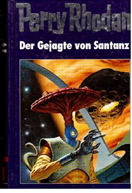 Perry Rhodan. Der Gejagte von Santanz. Edition Terrania 10, Band 81.