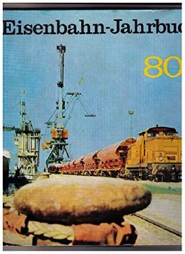Eisenbahn-Jahrbuch 1980. Ein internationaler Überblick.