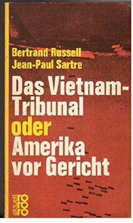 Bertrand Russell: Das Vietnam-Tribunal oder Amerika vor Gericht