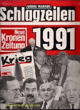 Kronen Zeitung Schlagzeilen 1991 Das Jahr, das unsere Welt veränderte