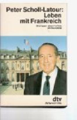 Leben mit Frankreich. Stationen eines halben Jahrhunderts