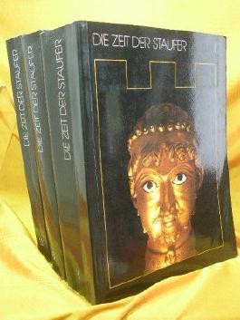 Die Zeit der Staufer: Geschichte - Kunst - Kultur (5 Bände)