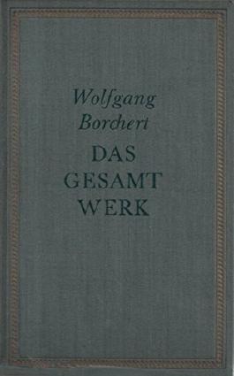 Das Gesamtwerk. Mit einem biographischen Nachwort von Bernhard Meyer-Marwitz.