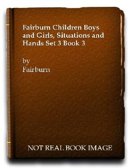 Fairburn Children Boys and Girls, Situations and Hands Set 3 Book 3