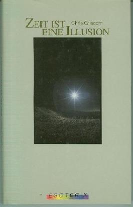 Zeit ist eine Illusion [gebundene Ausgabe mit Schutzumschlag, Bertelsmann 1986]