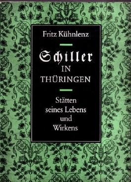 Schiller in Thüringen - Stätten seines Lebens und Wirkens