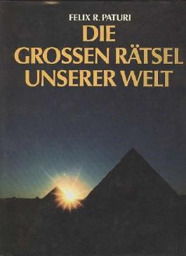 Paturi die großen Rätsel unserer Welt, 311 Seiten, phantastisch bebildert, Großband