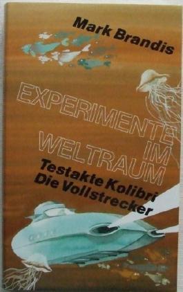 Experimente im Weltraum:.Testakte Kolibri / Die Vollstrecker