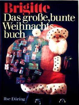 Brigitte das große, bunte Weihnachtsbuch