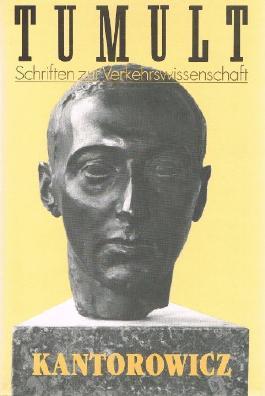 Ernst Hartwig Kantorowicz, Geschichtsschreiber (Tumult: Schriften zur Verkehrswissenschaft Nr. 16)