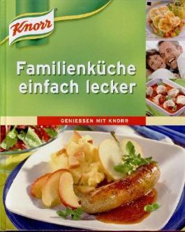 Familienküche einfach lecker, Geniessen mit Knorr