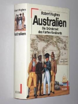 Australien. Die Gründerzeit des Fünften Kontinents