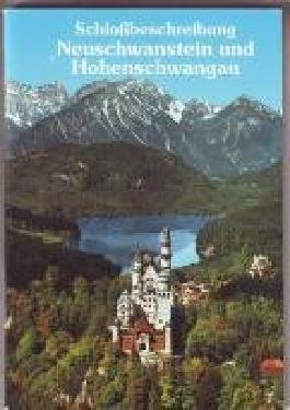 Schlossbeschreibung Neuschwanstein und Hohenschwangau