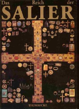 Das Reich der Salier 1024 - 1125. Katalog zur Ausstellung des Landes Rheinland-Pfalz