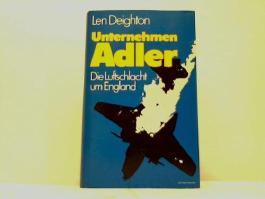 Unternehmen Adler. Die Luftschlacht um England