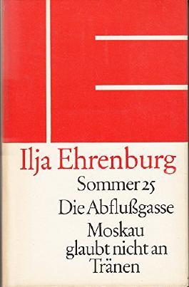 Sommer 25 / Die Abflussgasse / Moskau glaubt nicht an Tränen. 3 Romane in einem Band