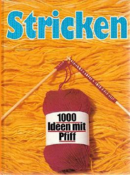 Stricken. 1000 neue Ideen mit Pfiff