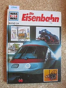 Die Eisenbahn ( Was ist was Band 54 ) [D6w]