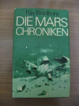 Die Mars Chroniken - Roman in Erzählungen.