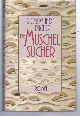 Die Muschelsucher : Roman,Rosamunde Pilcher. Dt. von Jürgen Abel