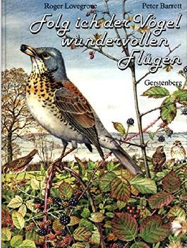 Folg ich der Voegel wundervollen Fluegen ... Vogelbetrachtungen im Jahreslauf